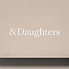 &Daughters